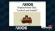 1 Big Thing: Impeachment Day 'Locked and Loaded' 2