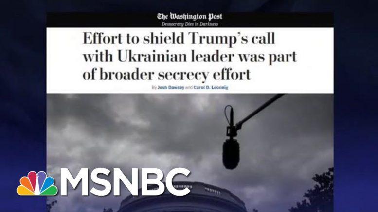 Rpt: White House Had Broader Secrecy Effort To Shield Trump Phone Calls | The Last Word | MSNBC 1