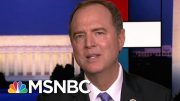 Adam Schiff: Trump Safe To Be Investigated; Preservation Orders Issued | Rachel Maddow | MSNBC 2