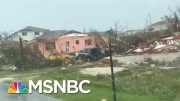 'There A Lot Of People Dying On The Spot': Hurricane Dorian Survival Story | Velshi & Ruhle | MSNBC 4