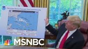 President Donald Trump Shows Hurricane Chart That Appears To Be Altered | Deadline | MSNBC 4