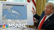 Trump Shows Hurricane Map Apparently Altered By Sharpie | The Beat With Ari Melber | MSNBC 4