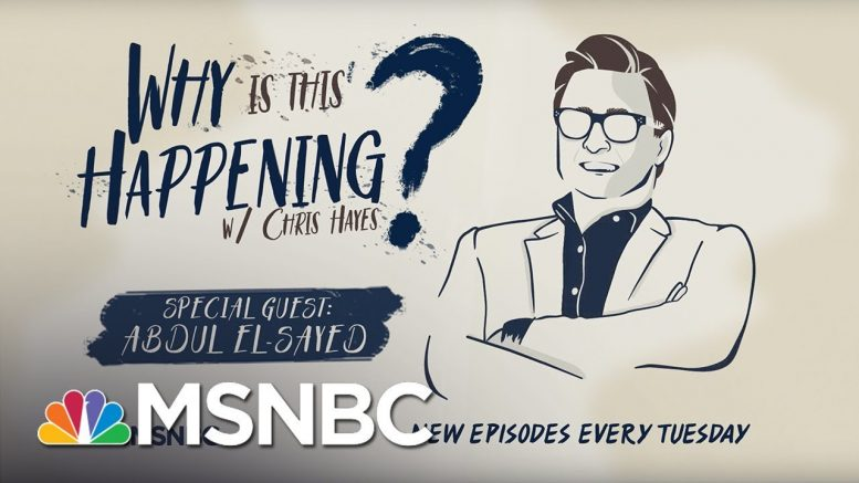 Medicare For All with Abdul El-Sayed | Why Is This Happening? - Ep 26 | MSNBC 1