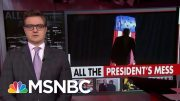 Chris Hayes: President Donald Trump's Defenses Just Keep Collapsing | All In | MSNBC 4