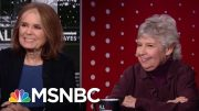 Gloria Steinem On How Nancy Pelosi Is Standing Up To President Donald Trump | All In | MSNBC 4