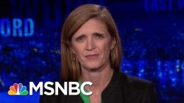 Samantha Power On President Donald Trump, Russia, And Bill Taylor | The Last Word | MSNBC 8