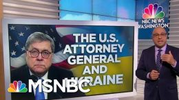 New push for Barr to Recuse Himself From Impeachment Inquiry | Velshi & Ruhle | MSNBC 3