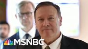 Mike Pompeo, Barr At Center Of New Revelations On Impeachment Inquiry - The Day That Was | MSNBC 3