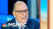 More 'Smoke'? Mounting Evidence Against Giuliani Could Lead To Widened Probe | MSNBC 4