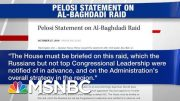 Nancy Pelosi Pays Russia Was Briefed Before House Dems On Al-Baghdadi Operation | Hardball | MSNBC 4