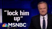 Lawrence's Last Word On 'Lock Him Up' | The Last Word | MSNBC 4