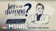History And Scandal with Rachel Maddow | Why Is This Happening? - Ep 31 | MSNBC 5