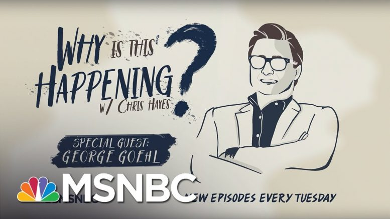 Organizing In Trump Country with George Goehl | Why Is This Happening? - Ep 37 | MSNBC 1