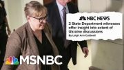 2 State Dept Witnesses Clashed With Rudy Giuliani's 'Shadow Diplomacy' On Ukraine | Hardball | MSNBC 4
