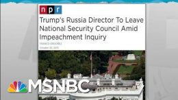 Top Trump Russian Official Quits Ahead Of Impeachment Testimony | Rachel Maddow | MSNBC 1