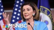 Nancy Pelosi: President Donald Trump's Actions Were 'An Assault On The Constitution' | MSNBC 3