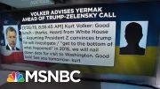 Text Messages Detail Trump Administration's Pressure On Ukraine | Velshi & Ruhle | MSNBC 3