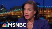 Susan Rice: Trump Proposing To Sell Out U.S. On China For Personal Gain | Rachel Maddow | MSNBC 2