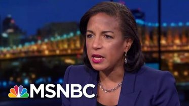 Susan Rice: Trump Proposing To Sell Out U.S. On China For Personal Gain | Rachel Maddow | MSNBC 1