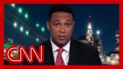 Don Lemon: Trump's talking like a tin-pot dictator 4