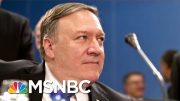 Report: Secretary Of State Mike Pompeo Was On The Ukraine Call | Deadline | MSNBC 4