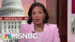 Susan Rice: President Donald Trump Is Making Us Weaker | Morning Joe | MSNBC 9