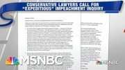 George Conway, Conservative Lawyers Call For 'Expeditious' Impeachment Probe | Hardball | MSNBC 3
