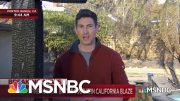 California Fires Continue To Rage, Killing 1, Destroying Dozens Of Homes | MSNBC 3
