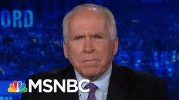 John Brennan On 'All Roads With Trump Lead To Putin'   The Last Word   MSNBC 6
