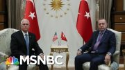 Pence Meets With Erdogan To Call For A Ceasefire In Northern Syria | Hallie Jackson | MSNBC 4