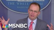 Mulvaney: President Donald Trump's Doral Property Is 'The Best Place' To Host The G7 Summit | MSNBC 2