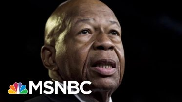 Cummings Son Of Baltimore & Chair Of The House Oversight Committee Is Dead At 68 | MTP Daily | MSNBC 6