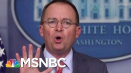 How Much Damage Did Mick Mulvaney Do Yesterday? | Velshi & Ruhle | MSNBC 1