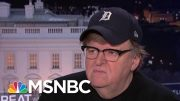 Michael Moore: Trump Heading For Impeachment Because Of 'High Crimes' Like We've Never Seen | MSNBC 3