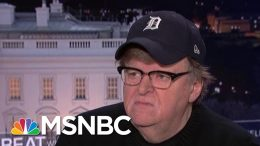 Michael Moore: Trump Heading For Impeachment Because Of 'High Crimes' Like We've Never Seen | MSNBC 6