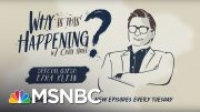 How Bad Is It? with Ezra Klein | Why Is This Happening? - Ep 9 | MSNBC 5