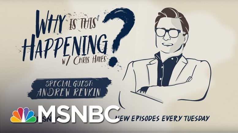 The Wicked Problem Of Climate Change With Andrew Revkin | Why Is This Happening? - Ep 16 | MSNBC 1