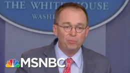 Joe: We Heard Mick Mulvaney The First Time | Morning Joe | MSNBC 4