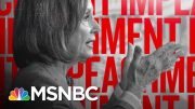 Watch: How Dems Are Building The Impeachment Case Against Trump | The Beat With Ari Melber | MSNBC 4