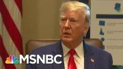 Even President Donald Trump Thinks Impeachment Is Inevitable | Hardball | MSNBC 5