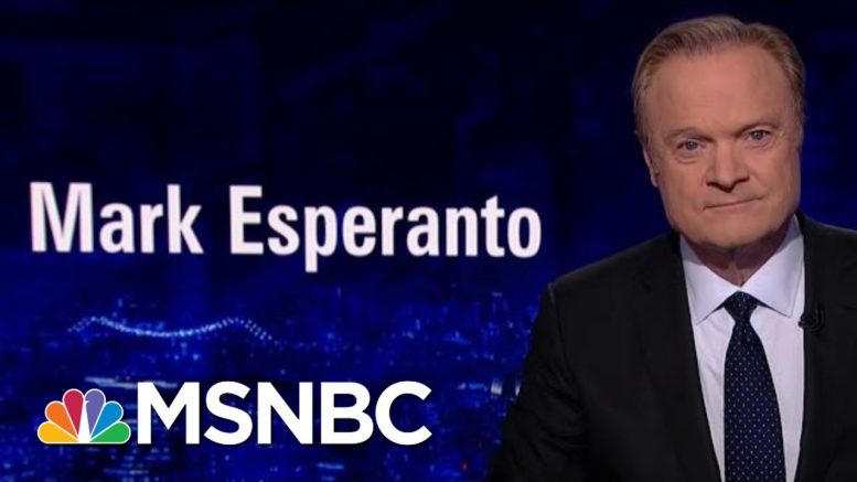 Lawrence On 'The Clear And Present Danger Of Mark Esperanto' | The Last Word | MSNBC 1