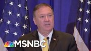 Pompeo Says No To Congress, Accuses Democrats Of Trying 'To Intimidate, Bully' | Deadline | MSNBC 3