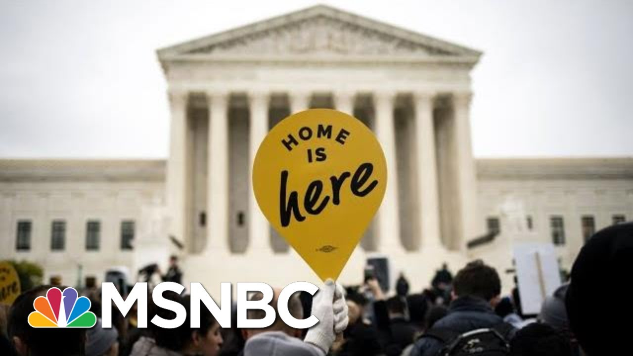 Supreme Court Appears Inclined To Let Trump End DACA Program | Velshi & Ruhle | MSNBC 3