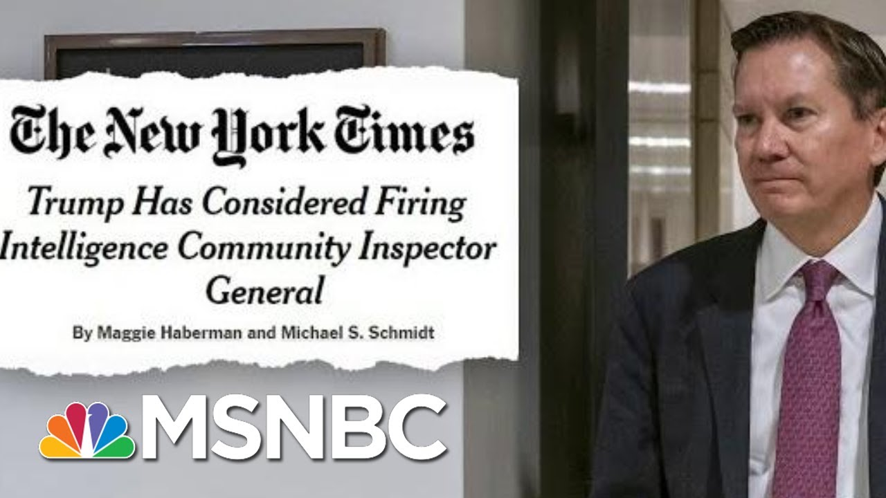 Trump Wanted Inspector General Who Deemed Whistleblower Complaint Credible Fired | Deadline | MSNBC 5