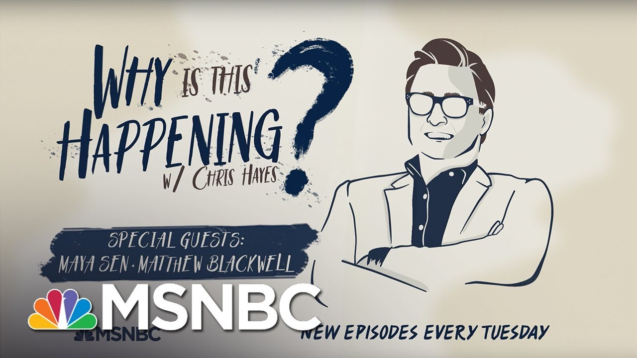 Chris Hayes Podcast With Maya Sen And  Matthew Blackwell - Ep 30 | Why Is This Happening? | MSNBC 6