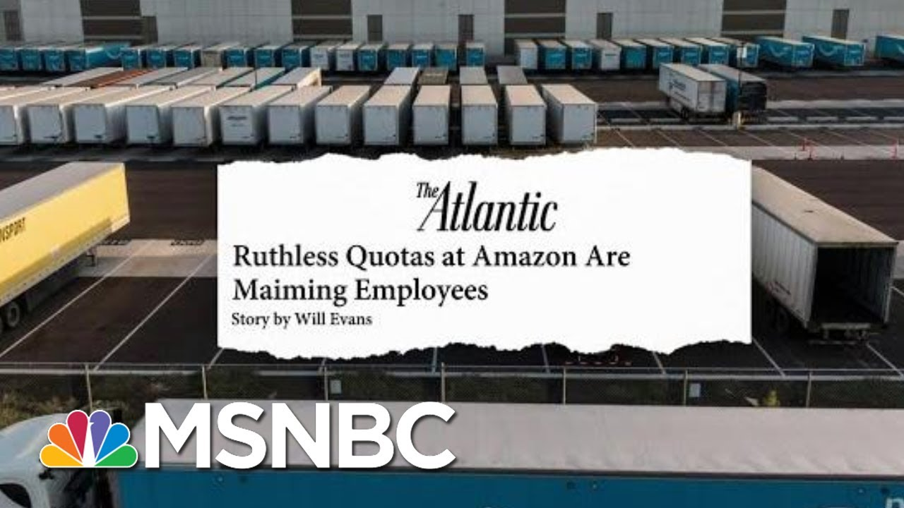 The Atlantic: Ruthless Quotas At Amazon Are Maiming Employees | Velshi & Ruhle | MSNBC 9