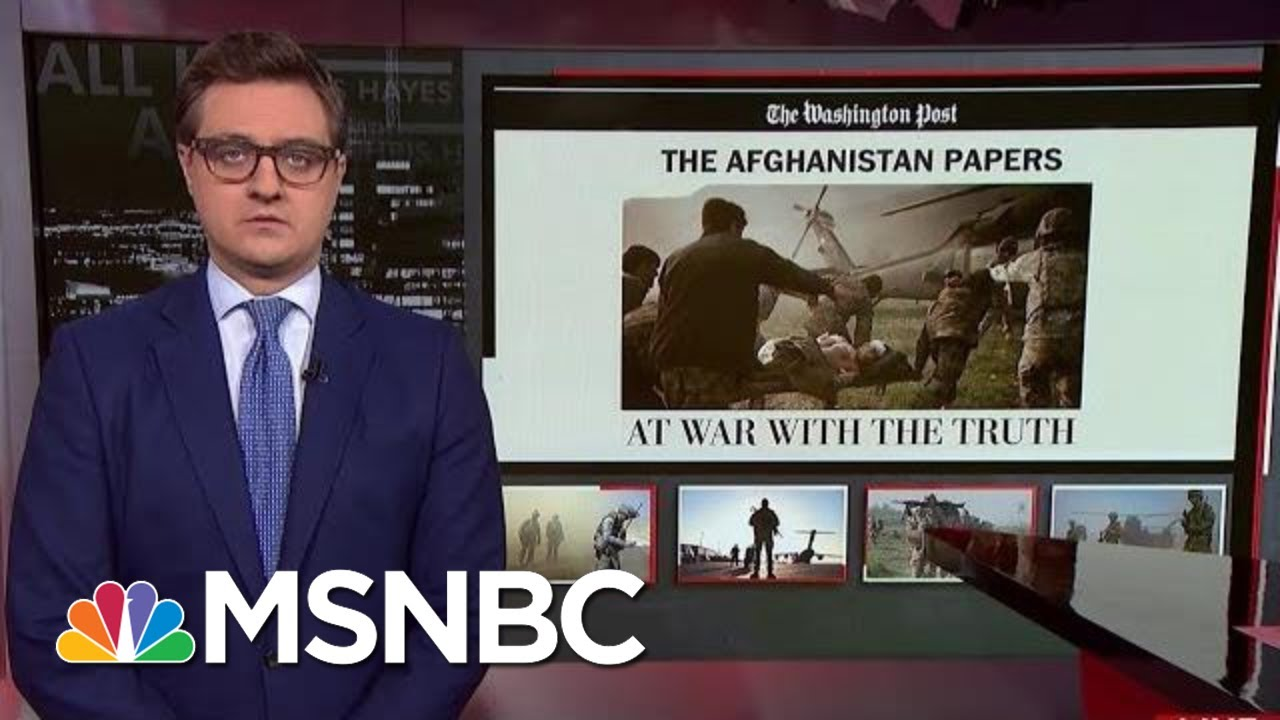 Chris Hayes On WaPo's Afghanistan Papers: 'End The War Now' | All In | MSNBC 4