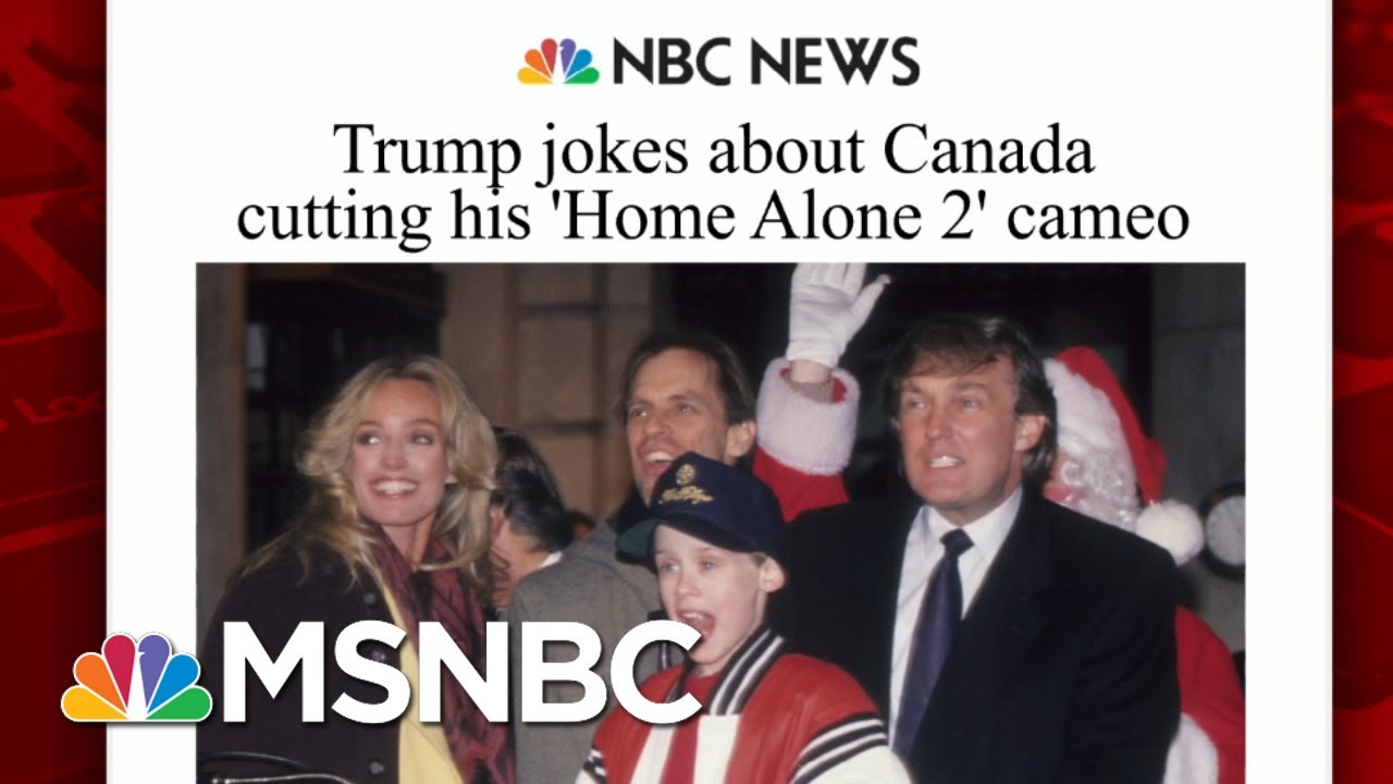 Trump Blaming Trudeau For 'Home Alone 2' Snub In Canada | Morning Joe | MSNBC 4