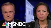 Susan Rice On Trump v. Obama | The Last Word | MSNBC 4