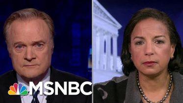 Susan Rice On Trump v. Obama | The Last Word | MSNBC 6